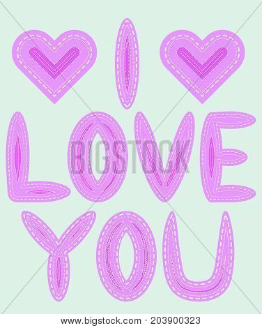 I Love You. The Inscription Is Filled With Letters With Imitation Of Sewing, Lines, Patches. Two Hea