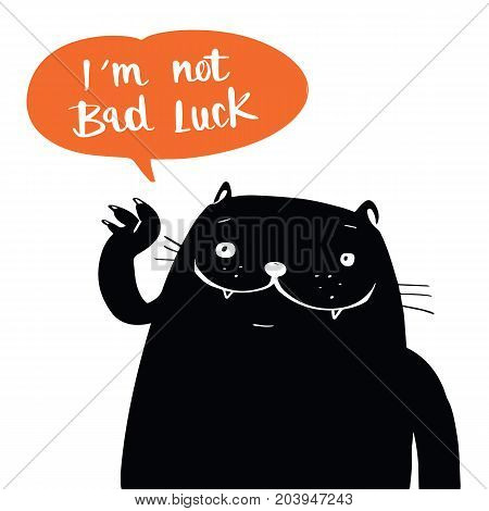 Illustration vector doodle style a black cat and i am not bad luck in balloon speech cartoon design.