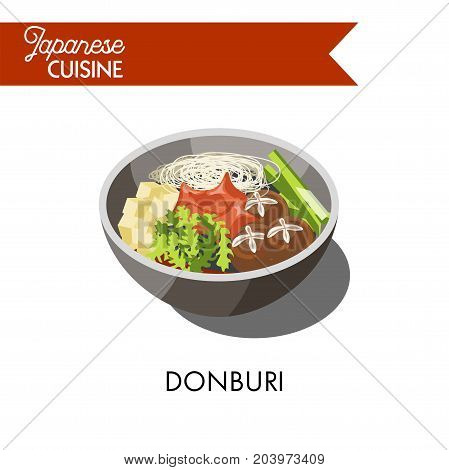 Donburi Japanese cuisine traditional dish of rice and meat or fish with vegetable garnish in bowl plate. Traditional Japan food restaurant menu vector icons