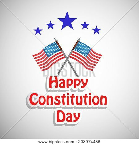 illustration of USA flags and stars with Happy Constitution Day text on the occasion of USA Constitution Day