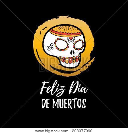 Scull vector illustration with Feliz Dia De Muertos, translated Happy Halloween lettering. Party invitation card. All Saints Eve background. Festive label template.