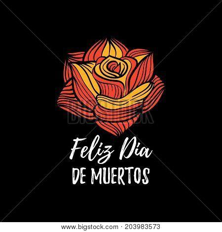 Rose vector illustration with Feliz Dia De Muertos, translated Happy Halloween lettering. Party invitation card. All Saints Eve background. Festive label template.