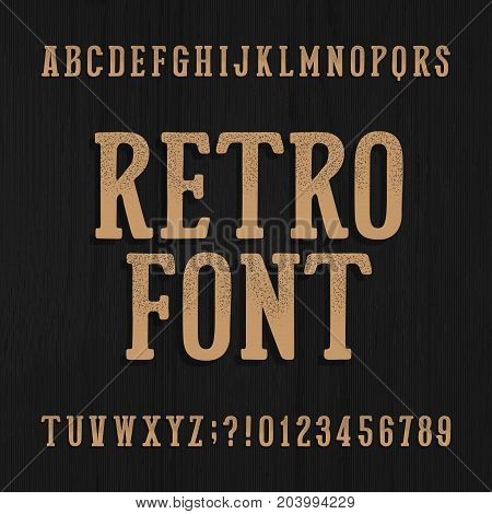 Hand drawn vintage typeface. Retro alphabet font. Type letters and numbers on a rough wooden background. Stock vector typeset for your headers or any typography design.
