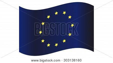 Flag Europe Union Of Europe Twelwe Yellow Stars Round Symbol Of Europe Eurozone United Board Of Euro