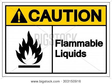 Caution Flammable Liquids Symbol Sign, Vector Illustration, Isolate On White Background Label. Eps10