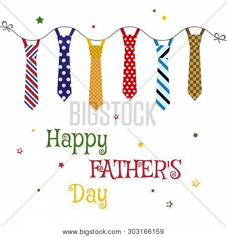 Greeting Card For Father's Day With Colorful Ties Hanging. Vector Illustration
