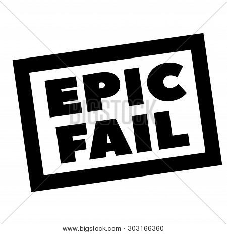 Epic Fail Stamp On White. Stamps And Advertisement Labels Series.