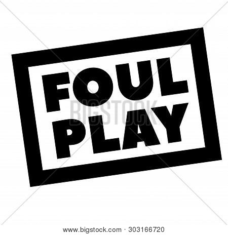 Foul Play Stamp On White. Stamps And Advertisement Labels Series.