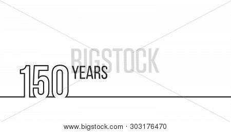 150 Years Anniversary Or Birthday. Linear Outline Graphics. Can Be Used For Printing Materials, Brou