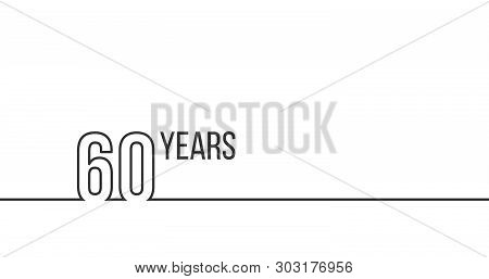 60 Years Anniversary Or Birthday. Linear Outline Graphics. Can Be Used For Printing Materials, Brouc