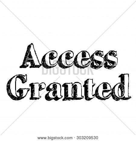 Access Granted Stamp On White. Stamps And Labels Series.
