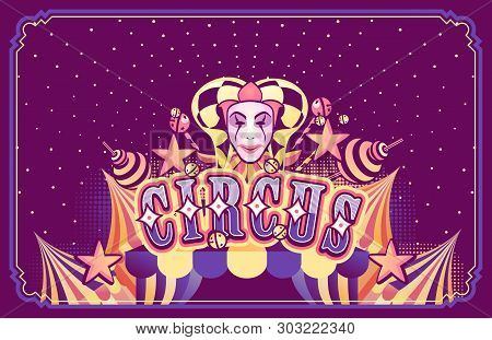 Vector Template For Poster, Festive Presentation, Cabaret Show, Traveling Tent. Invitation To The Ho