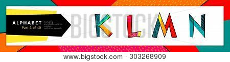 Font And Alphabet. Vector Stylized Colorful K, L, M, N Letters Set. Typography Design And Illustrati