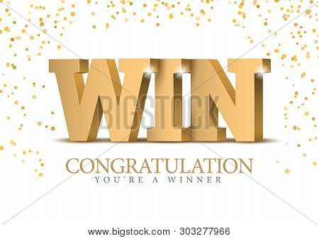 Win. Congratulations On Winning. Gold 3d Lettering. Poster Template For Celebrating Event Party. Vec