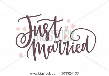 Just Married Phrase Or Inscription Written With Elegant Cursive Calligraphic Font Or Script And Deco