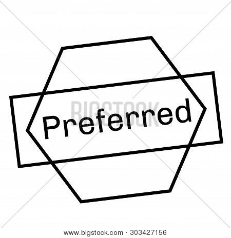 Preferred Stamp On White Background. Stickers Labels And Stamps Series.