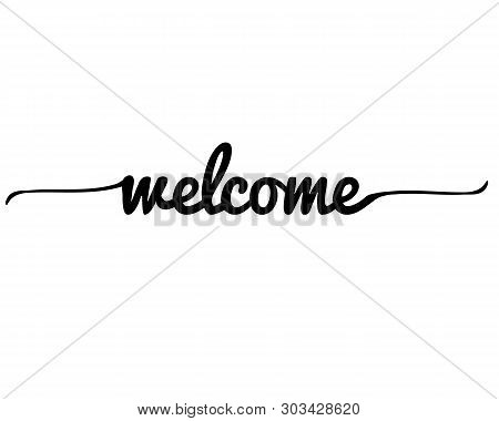 Welcome Letter On White Background. Welcome Lettering Text. Welcome Calligraphy Lettering. Template
