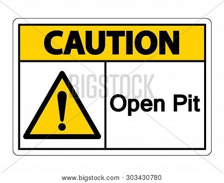 Caution Open Pit Symbol Sign Isolate On White Background,vector Illustration