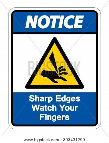 Notice Sharp Edges Watch Your Fingers Symbol Isolate On White Background,vector Illustration