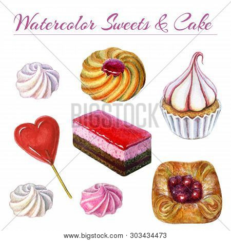 Bakery Goods And Sweets Set. Watercolor Illustration Of Sweet And Delicious Cakes And Sweets. Waterc