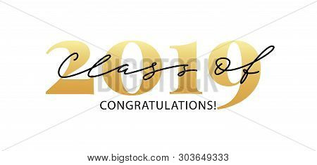 Class Of 2019. Modern Calligraphy. Lettering Logo. Graduate Design Yearbook. Vector Illustration.