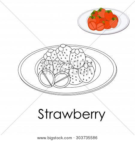 Coloring Book Forest Strawberry On A Plate. Monochrome Illustration Large Berries With Leaves. Poste