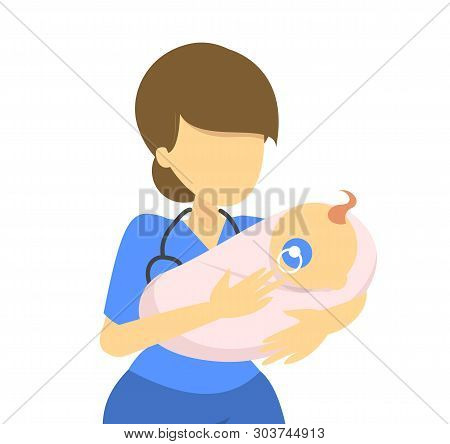 Portrait Of The Doctor Holding Newborn. Medical Female Worker In The Uniform And Stethoscope. Midwif
