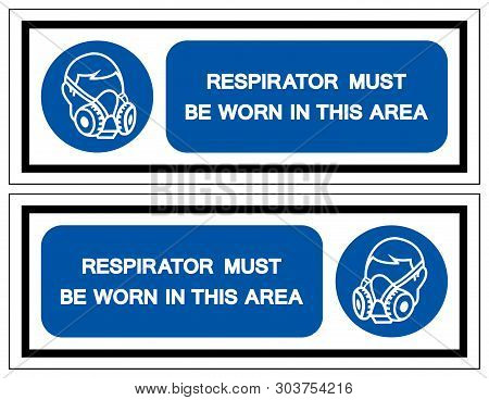 Respirator Must Be Worn In This Area Symbol Sign,vector Illustration, Isolated On White Background L