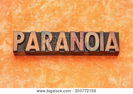 paranoia word abstract in vintage letterpress wood type