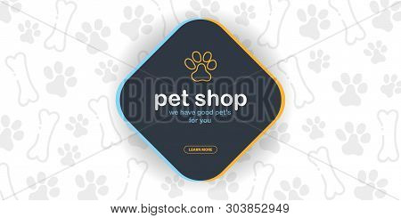 Pet Shop. Home Animals. Banner With Cat Or Dog Paws. Hand Draw Doodle Background.