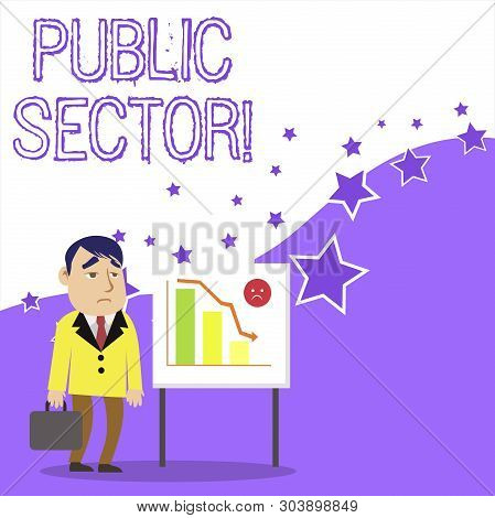 Text sign showing Public Sector. Conceptual photo the part of an economy that is controlled by the state Businessman Clerk with Brief Case Standing Whiteboard Declining Bar Chart. poster