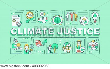 Climate Justice Word Concepts Banner. Infographics With Linear Icons On Green Background. Environmen