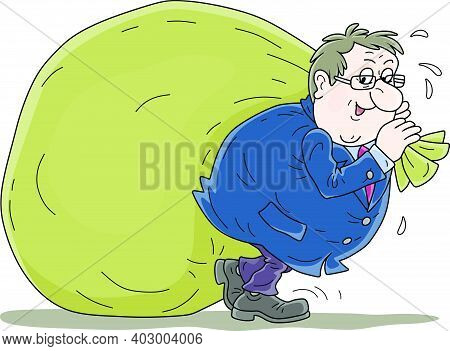 Fat Corrupt Official Pulling A Big Bag Full Of Money, Vector Cartoon Illustration On A White Backgro
