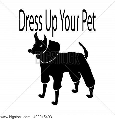 Dress Up Your Pet Day, Silhouettes Of Dogs In Overalls And Themed Inscription Vector Illustration