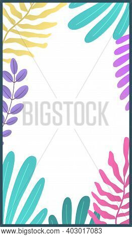 Botanic Minimal Template For Stories. Bright Colorful Tropical Palm Leaves With Copy Space, Summer E