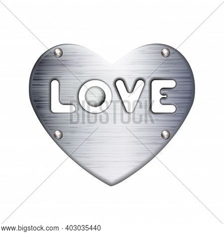 Love Inscription Love In Heart, Metal Plate With Rivets, Icon. Symbol Valentines Day Sign, Emblem. S