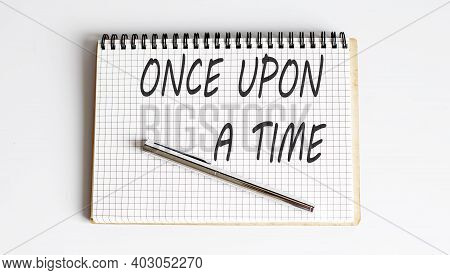 Notebook With Pen And Notes About Once Upon A Time