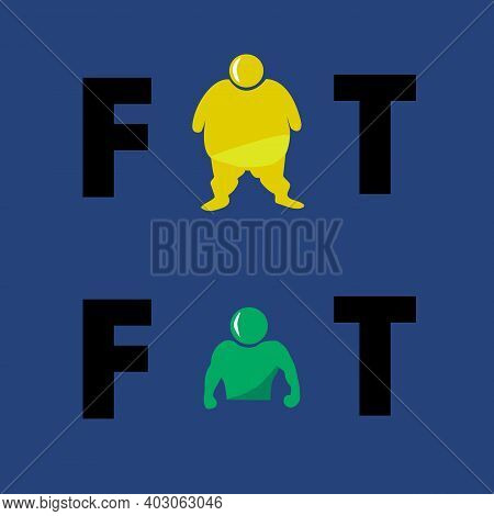 Fat And Fit Creative Concept. Fat Vs Slim Man.  Word Fat And Fit Design, Flat  Illustration.