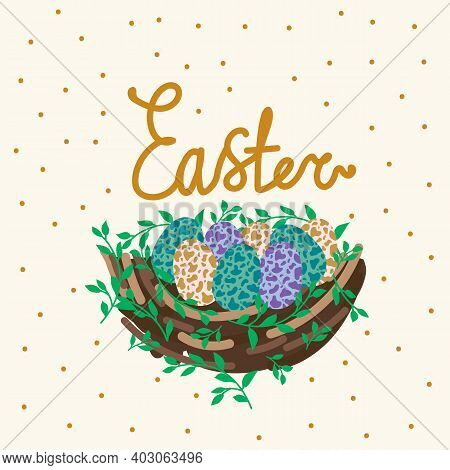 Easter Eggs In The Nest. Spring Greeting Card With Eggs In A Circle Of Greenery. With The Inscriptio