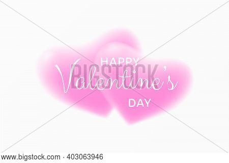Couple Of Romantic Tender Pink Hearts With Text Happy Valentine's Day. Valentines Day Greeting Card.