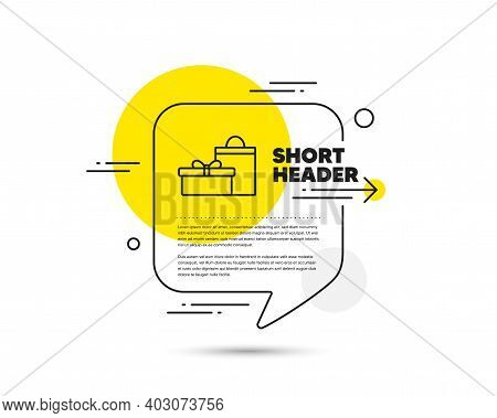 Gift Box With Bag Line Icon. Speech Bubble Vector Concept. Present Or Sale Sign. Birthday Shopping S