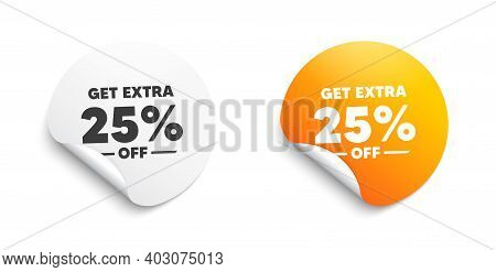 Get Extra 25 Percent Off Sale. Round Sticker With Offer Message. Discount Offer Price Sign. Special