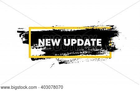 New Update. Paint Brush Stroke In Box Frame. New Arrival Sign. Advertising Offer Symbol. Paint Brush
