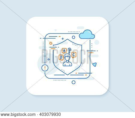 Quiz Test Line Icon. Abstract Vector Button. Select Answer Sign. Business Interview Symbol. Quiz Tes