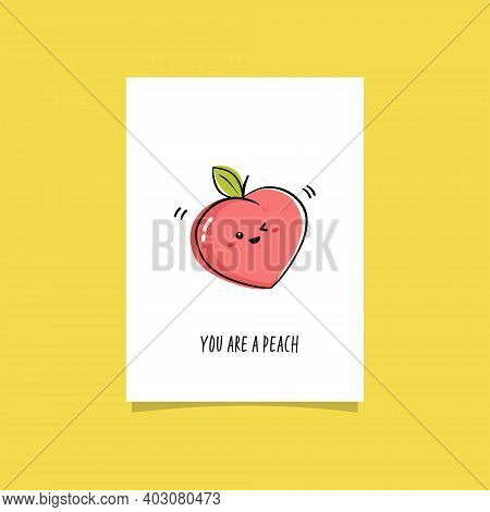 Simple Illustration With Fruit And Funny Phrase. You Are A Peach. Premade Crad Design With Kawaii Pe