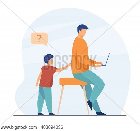 Kid Distracting Dad From Using Laptop. Child Asking Parent, Father Working From Home. Flat Vector Il
