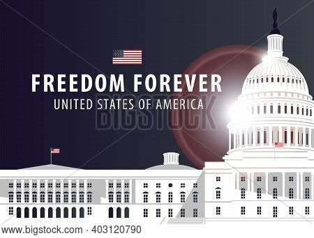 Vector Banner Or Card With Words Freedom Forever And Image Of The Us Capitol Building In Washington