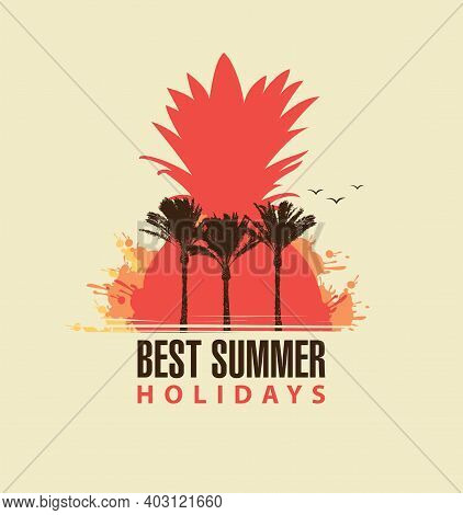 Travel Banner With Abstract Red Pineapple, Silhouettes Of Palm Trees And Words Best Summer Holidays