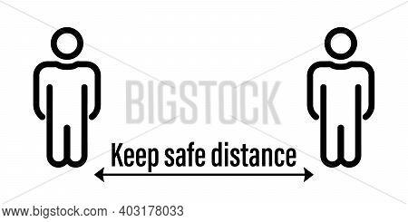 Keep Safe Distance. Coronavirus Prevention, Epidemic Protective. Social Distancing. Set Of Social Di