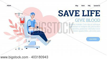 Landing Page Template For Hospital Or Blood Bank. Male Donor Sitting In Medical Chair And Donate Blo